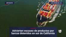 Advierten escasez de productos por barcos detenidos en sur de California
