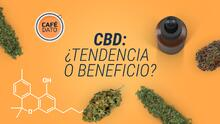 Café Dato: ¿Es el CBD una tendencia o un beneficio?