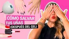 Cómo salvar tus uñas (después del gel) | La Insider
