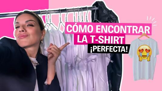 Cómo encontrar la t-shirt ¡perfecta!   La Insider