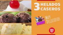 3 deliciosos helados caseros