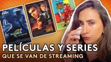 Las películas y series que debes ver antes de que se vayan de streaming │ Todo que ver