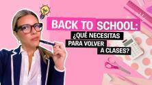 Back to school: Qué necesitas para volver a clases