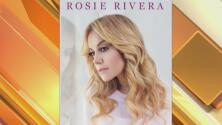 ¿Por qué decidió Rosie Rivera escribir su conmovedor libro?