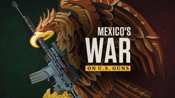 Mexico's War on U.S. Guns