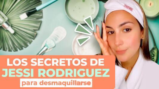 Jessica Rodríguez revela su rutina para desmaquillarse | Secretos de belleza