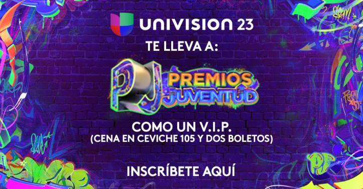 Univision 23 te lleva a Premios Juventud