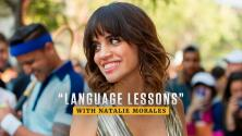 """""""Language Lessons"""" with Natalie Morales"""
