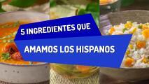 5 ingredientes que amamos los hispanos