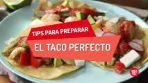 Tips para preparar el taco perfecto