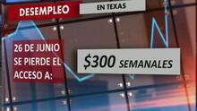 A partir del 26 de junio, los texanos desempleados perderán el acceso al beneficio suplementario de $300 por semana